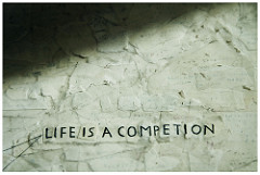 Life is a competion