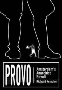 Provo | Amsterdam's Anarchist Revolt
